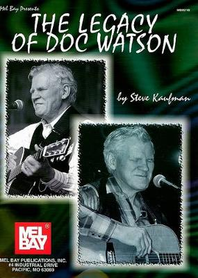 Legacy of Doc Watson by Steve Kaufman