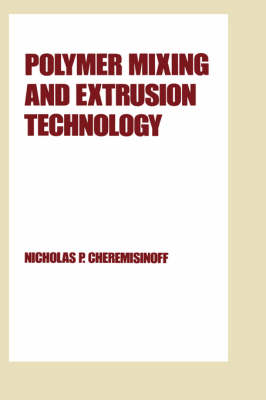 Polymer Mixing and Extrusion Technology book