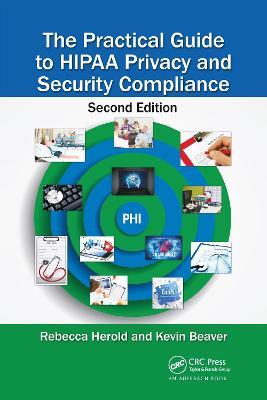 The Practical Guide to HIPAA Privacy and Security Compliance by Rebecca Herold