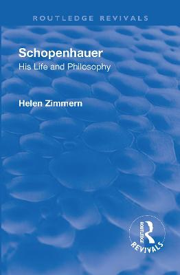 Revival: Schopenhauer: His Life and Philosophy (1932) by Helen Zimmern