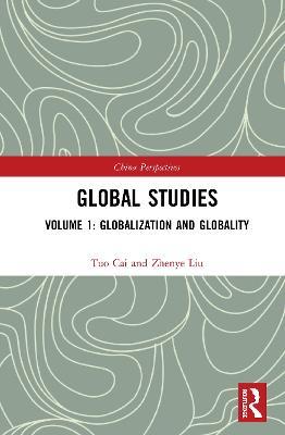 Global Studies: Volume 1: Globalization and Globality book