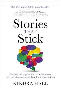 Stories That Stick by Kindra Hall