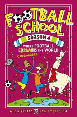 Football School Season 4: Where Football Explains the World by Alex Bellos