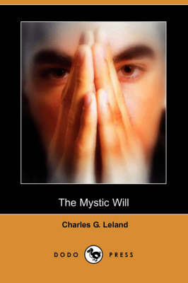 Mystic Will (Dodo Press) by Charles G Leland