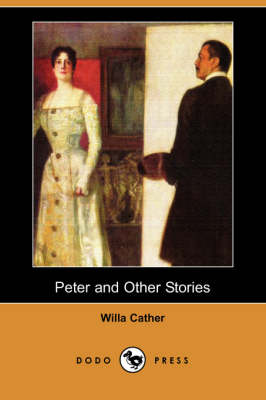 Peter and Other Stories by Willa Cather