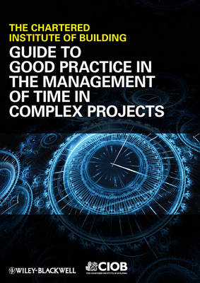 Guide to Good Practice in the Management of Time  in Complex Projects book