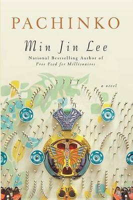 Pachinko (National Book Award Finalist) by Min Jin Lee