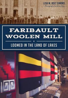 Faribault Woolen Mill: by Lisa M Bolt Simons