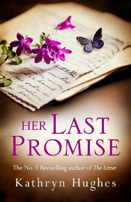 Her Last Promise: An absolutely gripping novel of the power of hope from the bestselling author of The Letter by Kathryn Hughes