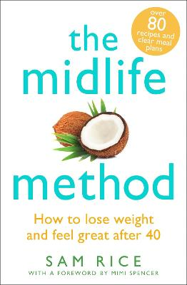 The Midlife Method: How to lose weight and feel great after 40 book