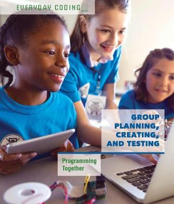 Group Planning, Creating, and Testing by Derek L. Miller