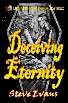 Deceiving Eternity by Steve Evans