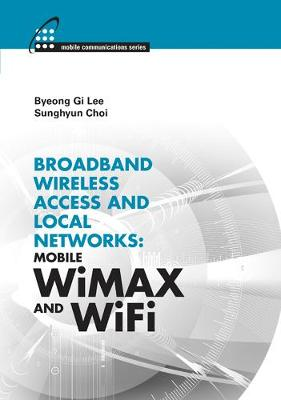 Broadband Wireless Access and Local Networks by Byeong Gi Lee