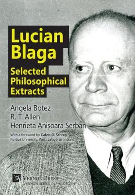 Lucian Blaga: Selected Philosophical Extracts by Dr R. T. Allen