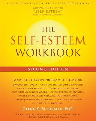 The Self-Esteem Workbook, 2nd Edition by Glenn R. Schiraldi
