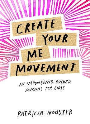 Create Your 'Me' Movement by Patricia Wooster