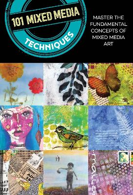 101 Mixed Media Techniques: Master the fundamental concepts of mixed media art by Cherril Doty