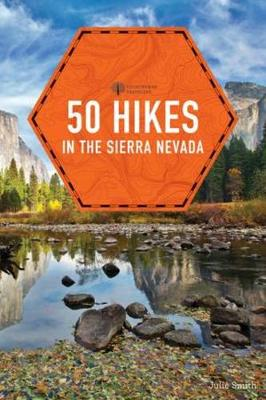 50 Hikes in the Sierra Nevada by Julie Smith