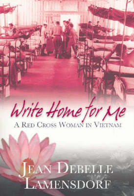 Write Home for Me: A Red Cross Woman in Vietnam book