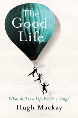 Good Life by Hugh Mackay