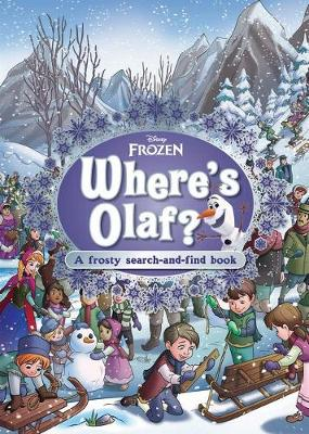 Where's Olaf?: A Frosty Search-and-Find Book (Disney: Frozen) book
