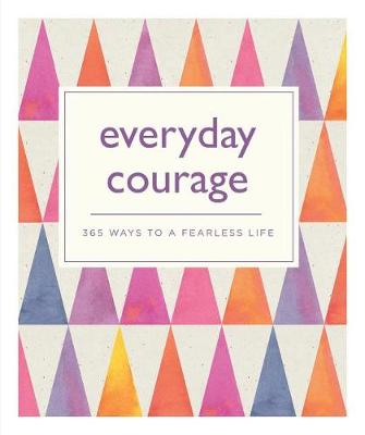 Everyday Courage by Emma Hill