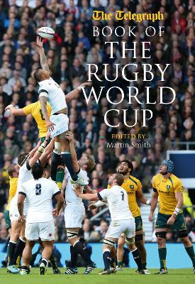 Telegraph Book of the Rugby World Cup by Martin Smith