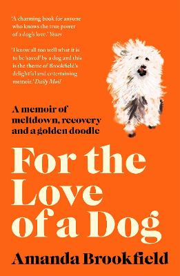 For the Love of a Dog by Amanda Brookfield