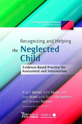 Recognizing and Helping the Neglected Child by Brigid Daniel