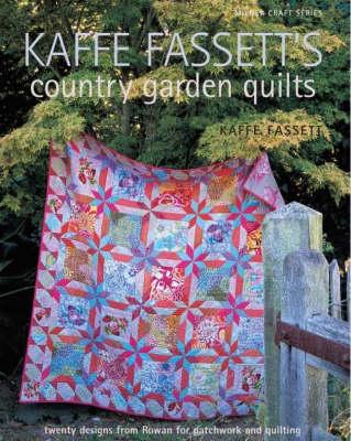Kaffe Fassett's Country Garden Quilts by Kaffe Fassett