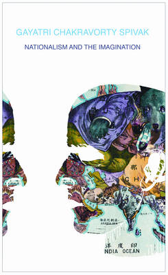 Nationalism and the Imagination by Gayatri Chakravorty Spivak