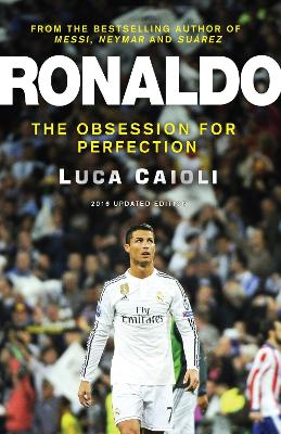 Ronaldo - 2016 Updated Edition by Luca Caioli