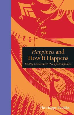 Happiness and How It Happens by Suryacitta