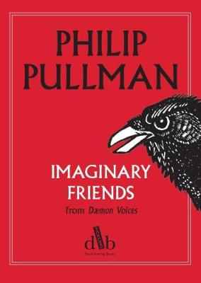 Imaginary Friends (from Daemon Voices) by Philip Pullman