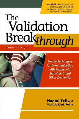 The Validation Breakthrough by Naomi Feil