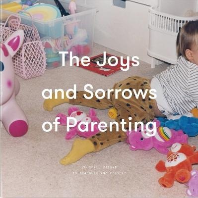 The Joys and Sorrows of Parenting by The School of Life
