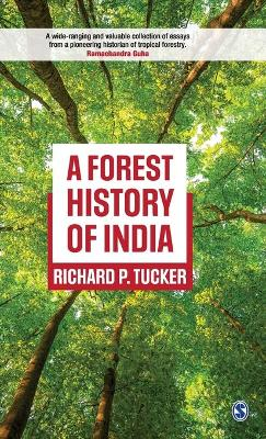 A Forest History of India by Richard P. Tucker