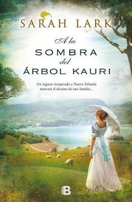 a la Sombra del Arbol Kauri by Sarah Lark