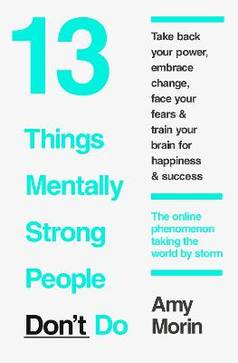 13 Things Mentally Strong People Don't Do book