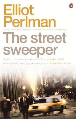 The Street Sweeper by Elliot Perlman