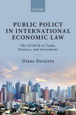 Public Policy in International Economic Law by Diane A. Desierto