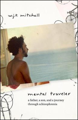 Mental Traveler - A Father, a Son, and a Journey through Schizophrenia book