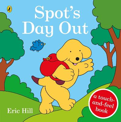 Spot's Day Out: Touch and Feel by Eric Hill