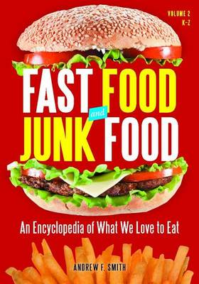 Fast Food and Junk Food [2 volumes] by Andrew F. Smith
