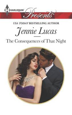 The Consequences of That Night by Jennie Lucas