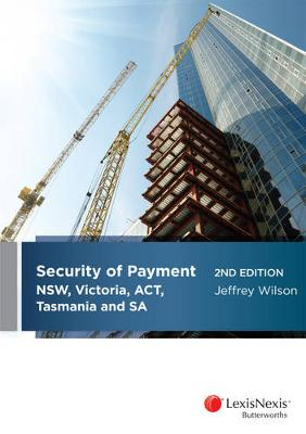 Security of Payment in NSW, Victoria, ACT, Tasmania and SA book