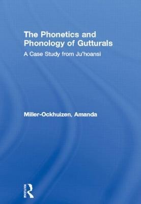 Phonetics and Phonology of Gutturals book