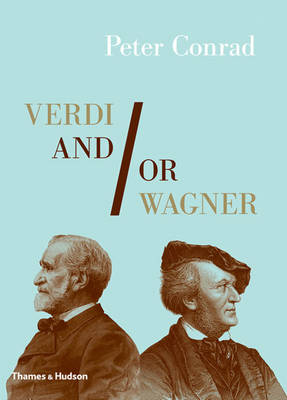 Verdi and/or Wagner by Peter Conrad