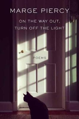 On the Way Out, Turn Off the Light by Marge Piercy