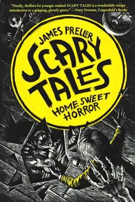 Home Sweet Horror by James Preller